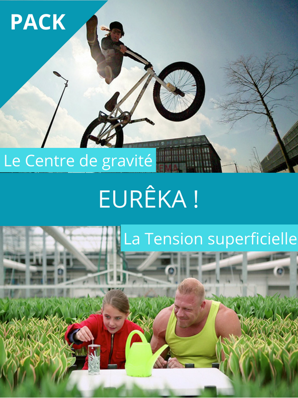 Eurêka ! Centre de gravité / Tension superficielle |