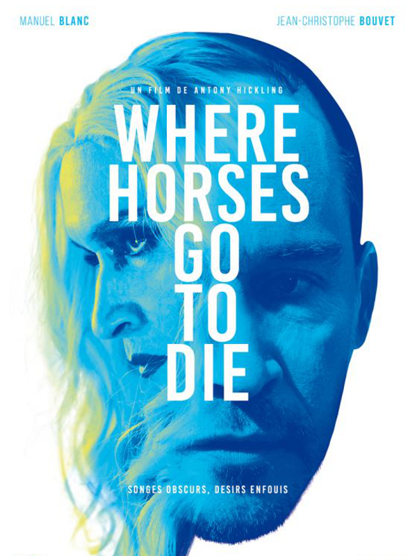 Where Horses Go to Die | Hickling, Antony (Réalisateur)