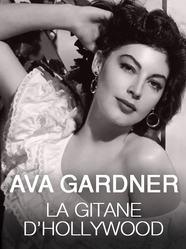 Ava Gardner : la gitane d'Hollywood