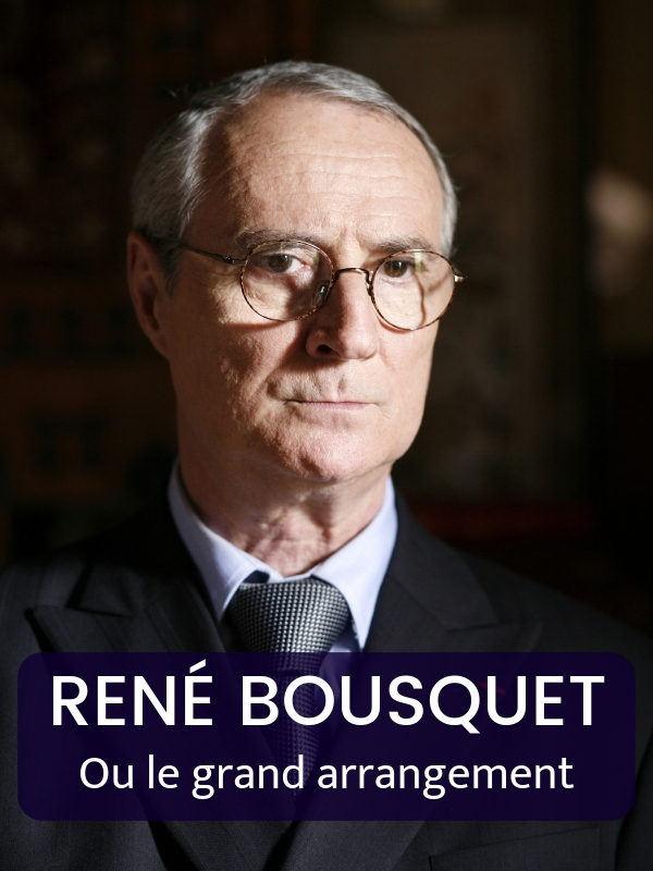 "Afficher ""René Bousquet ou le grand arrangement"""