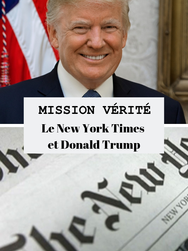 Mission Vérité - Le New York Times et Donald Trump |