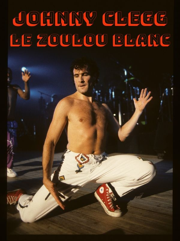 Johnny Clegg : le Zoulou blanc